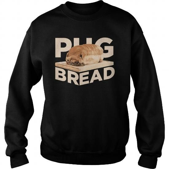 PUG BREAD T-SHIRTS, HOODIES, SWEATSHIRT (35.95$ ==► Shopping Now)