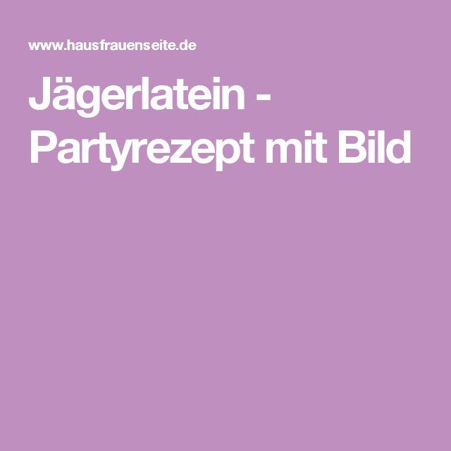 Jägerlatein - Partyrezept mit Bild