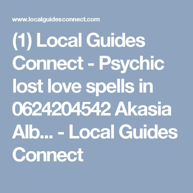 (1) Local Guides Connect - Psychic lost love spells in 0624204542 Akasia Alb... - Local Guides Connect