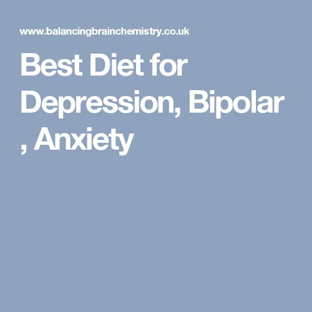 Best Diet for Depression, Bipolar , Anxiety
