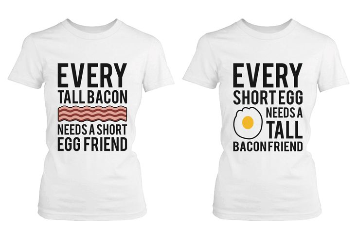 Every Tall Bacon and Short Egg Need Each Other Matching Best Friends T