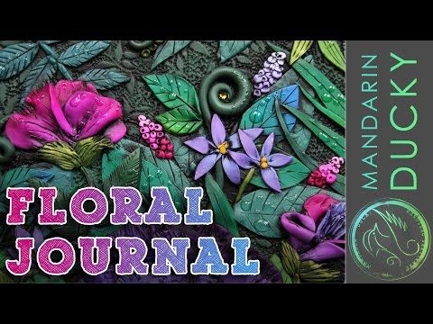 BEAUTIFUL Polymer Clay Floral JOURNAL TUTORIAL TIME LAPSE - Polymer clay journal by Mandarin Duck