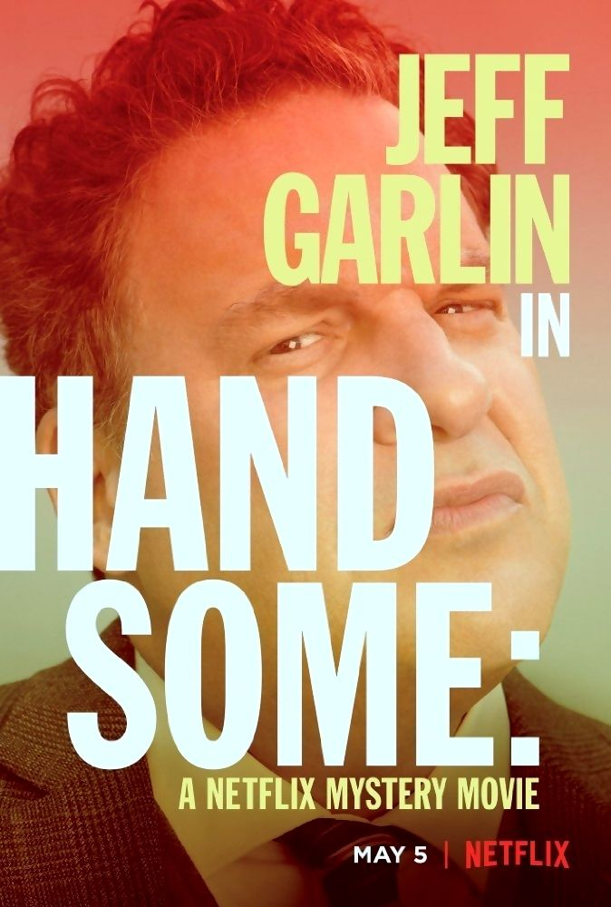 Handsome: A Netflix Mystery Movie is a 2017 American comedy film directed by Jeff Garlin and written by Jeff Garlin and Andrea Seigel. The film stars Jeff Garlin, Natasha Lyonne, Kaley Cuoco, Amy Sedaris, Leah Remini, Christine Woods and Steven Weber. Plot: Gene Handsome is an LA homicide detective who tries to make sense of his life as he solves crime. Handsome's knack for solving mysteries is matched only by his inability to make sense of his own problems.