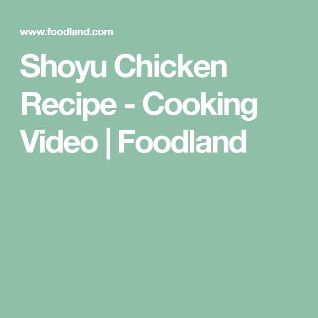 Shoyu Chicken Recipe - Cooking Video | Foodland