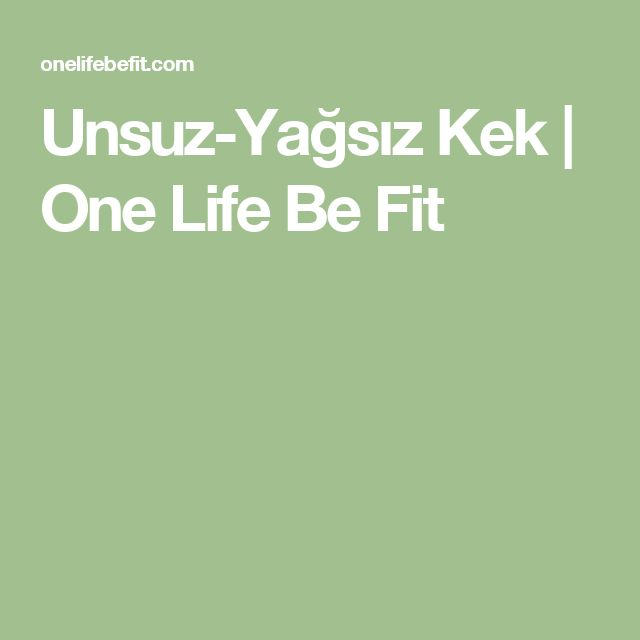 Unsuz-Yağsız Kek | One Life Be Fit