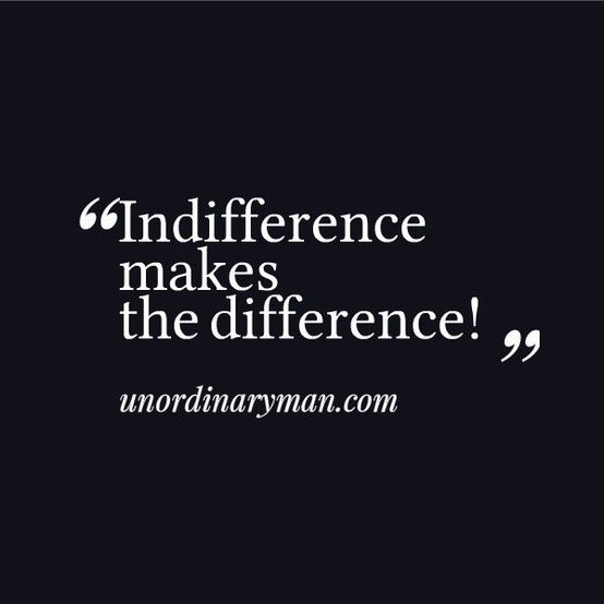 25+ best Indifference Quotes on Pinterest | Quotation on smile ...