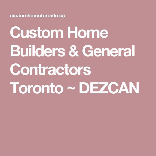 Custom Home Builders & General Contractors Toronto ~ DEZCAN