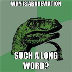 Philosoraptor - Why is abbreviation such a long word?