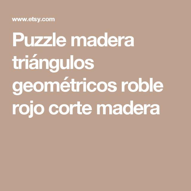 Puzzle madera triángulos geométricos  roble rojo corte madera