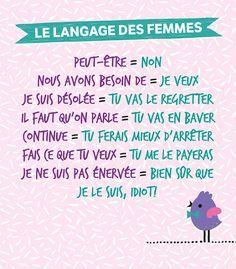 Le langage des femmes sur http://www.flair.be/fr/amour/300245/petit-dictionnaire-du-langage-feminin