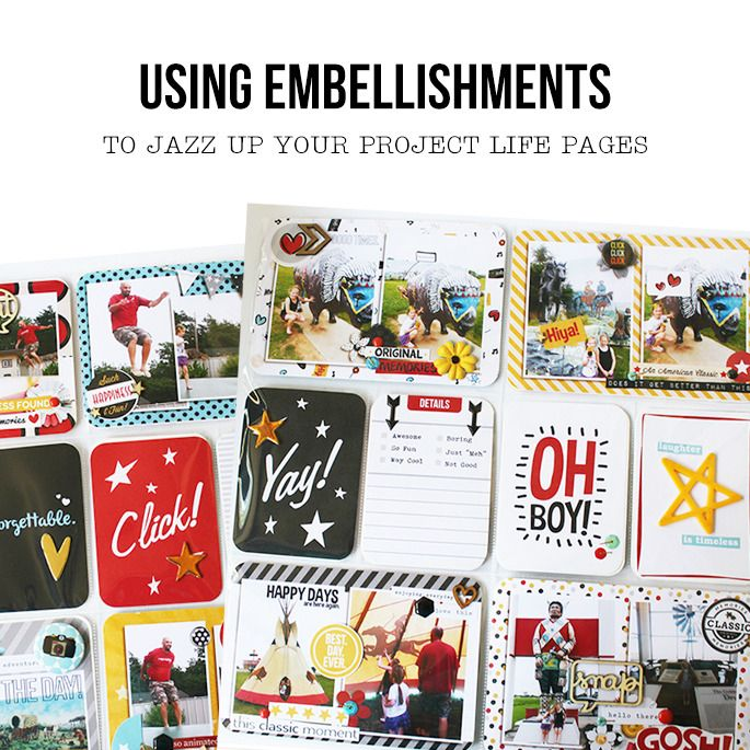 How To Jazz Up Your Project Life with Embellishments