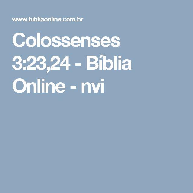Colossenses 3:23,24 - Bíblia Online - nvi