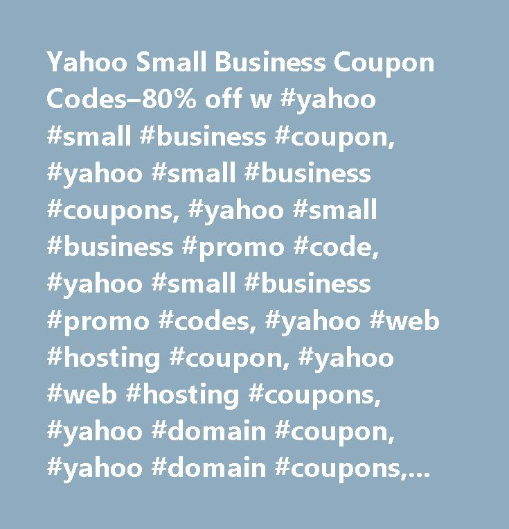 Yahoo Small Business Coupon Codes–80% off w #yahoo #small #business #coupon, #yahoo #small #business #coupons, #yahoo #small #business #promo #code, #yahoo #small #business #promo #codes, #yahoo #web #hosting #coupon, #yahoo #web #hosting #coupons, #yahoo #domain #coupon, #yahoo #domain #coupons, #yahoo #store #coupon, #yahoo #store #coupons, #yahoo #store #promo #code, #yahoo #store #promo #codes, #yahoo #merchant #solutions #coupon, #yahoo #merchant #solutions #coupons, #yahoo #merchant…