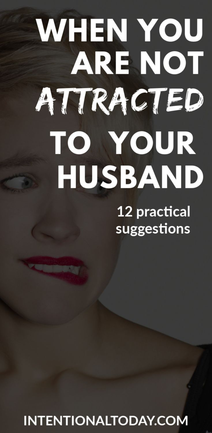 When You Are Not Attracted to Your Husband Anymore - 12