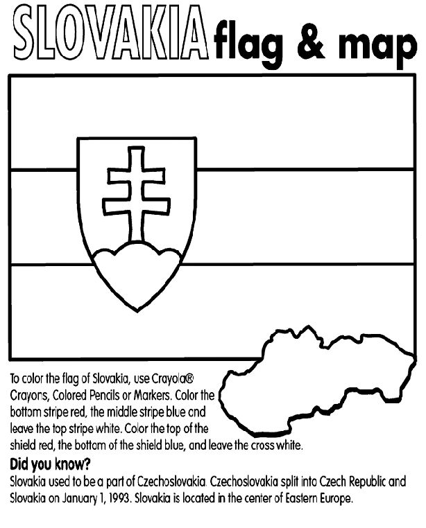 To color the flag of Slovakia, use Crayola®   Crayons, Colored Pencils or Markers. Color the   bottom stripe red, the middle stripe blue and   leave the top stripe white. Color the top of the   shield red, the bottom of the shield blue, and leave the cross white.      Did you know?   Slovakia used to be a part of Czechoslovakia. Czechoslovakia split into Czech Republic and   Slovakia on January 1, 1993. Slovakia is located in the center of Eastern Europe.