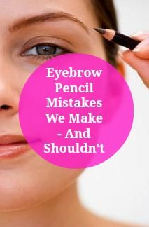 5 Eyebrow Pencil Mistakes We All Make—And Shouldn't