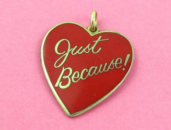 No Reason - Vintage 'Just Because' Enameled Heart Charm or Pendant