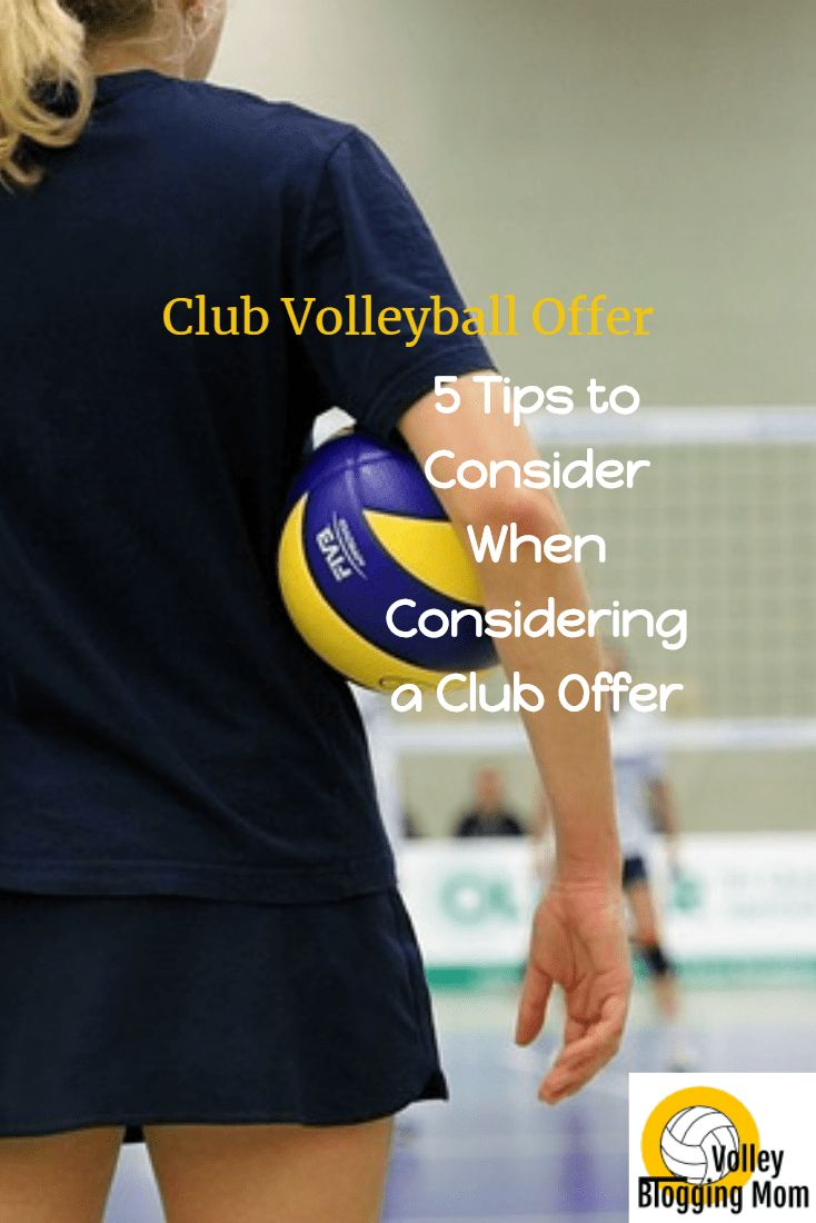 5 Tips When Considering A Club Volleyball Offer Volleyball Volleyball Tryouts Volleyball Tips
