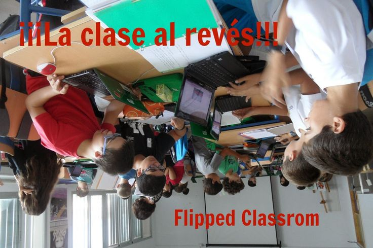 La Metodología en la Educación.: ¿QUÉ ES LA CLASE AL REVÉS O FLIPPED CLASSROOM?
