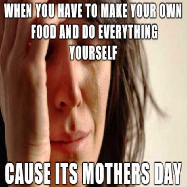 Mothers Day Memes For Facebook 2020 Mothers Day Memes Funny Funny Dating Memes Funny Mothers Day