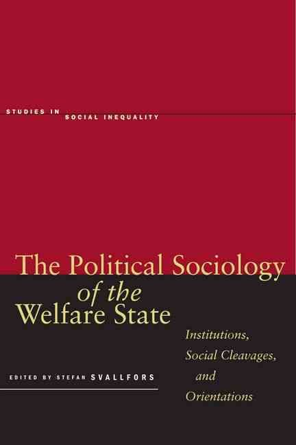 The Political Sociology of the Welfare State: Institutions, Social Cleavages, and Orientations