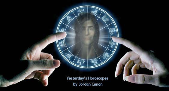 Yesterday's Daily Horoscopes by Jordan Canon