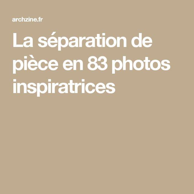 La séparation de pièce en 83 photos inspiratrices