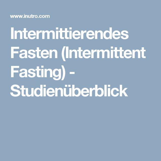 Intermittierendes Fasten (Intermittent Fasting) - Studienüberblick