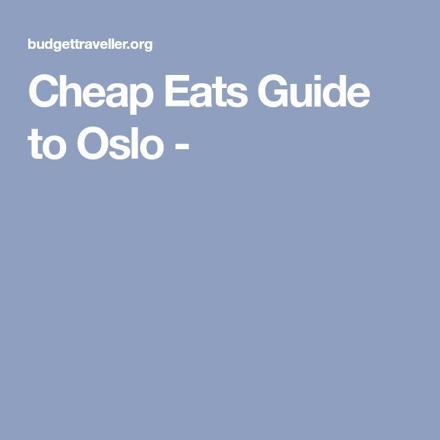 Cheap Eats Guide to Oslo -
