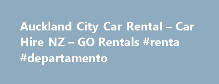 Auckland City Car Rental – Car Hire NZ – GO Rentals #renta #departamento http://rentals.remmont.com/auckland-city-car-rental-car-hire-nz-go-rentals-renta-departamento/  #rental cars auckland airport # Hot Deals from $29/day! Plus more great deals when you book online Car Rental Auckland City 9.4 out of 10 with 6 reviews. Whether you're coming or GOing, our guys at the Auckland City Branch will get you on your way in no time. We are ideally located an easyContinue reading Titled as follows…