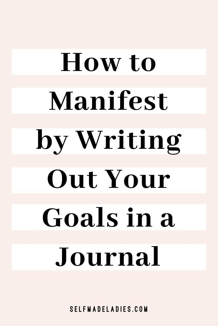 How to Journal for Your Manifesting Success - SelfMadeLadies