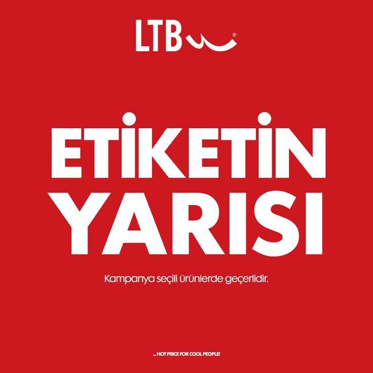 LTB'den etiketin yarısı fırsatı başladı! LTB, #ANKAmall 1. Katta.