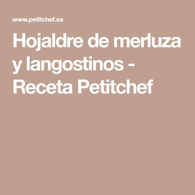 Hojaldre de merluza y langostinos - Receta Petitchef
