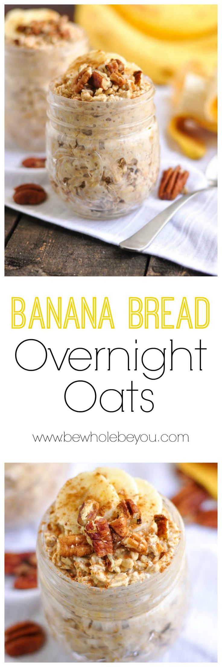 Banana Bread Overnight Oats. Be Whole. Be You.