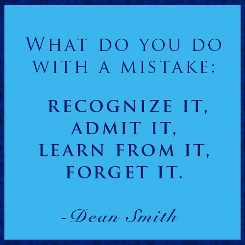 Former UNC Basketball Coach Dean Smith's advice on handling a mistake.