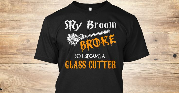 My Broom Broke, So I Became A(An) Glass Cutter. If You Proud Your Job, This Shirt Makes A Great Gift For You And Your Family. Ugly Sweater Glass Cutter, Xmas Glass Cutter Shirts, Glass Cutter Xmas T Shirts, Glass Cutter Job Shirts, Glass Cutter Tees, Glass Cutter Hoodies, Glass Cutter Ugly Sweaters, Glass Cutter Long Sleeve, Glass Cutter Funny Shirts, Glass Cutter Mama, Glass Cutter Boyfriend, Glass Cutter Girl, Glass Cutter Guy, Glass Cutter Lovers, Glass Cutter Papa, Glass Cutter Dad...