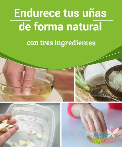 Endurece tus uñas de forma natural con tres ingredientes   El debilitamiento de las uñas se puede tratar de forma natural. Te compartimos un tratamiento con tres ingredientes muy saludables. ¡No dejes de probarlo!