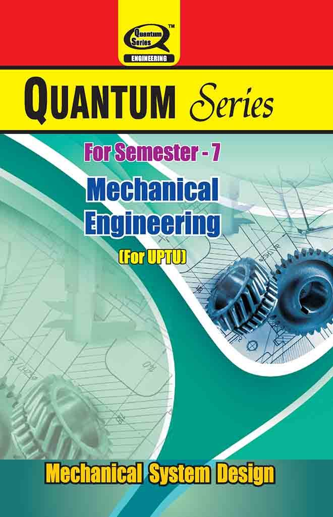 Catch Mechanical System Design Books from Quantum Series with unique Syllabus for UPTU Students of Mechanical Engineering Branch of 7-Semester.