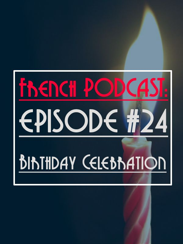"A new episode: How do French people celebrate their birthday. + Learn how to use ""dessus/dessous"" (above/ below) and their nuances http://www.talkinfrench.com/podcast24/ As always if you can share it will be great."