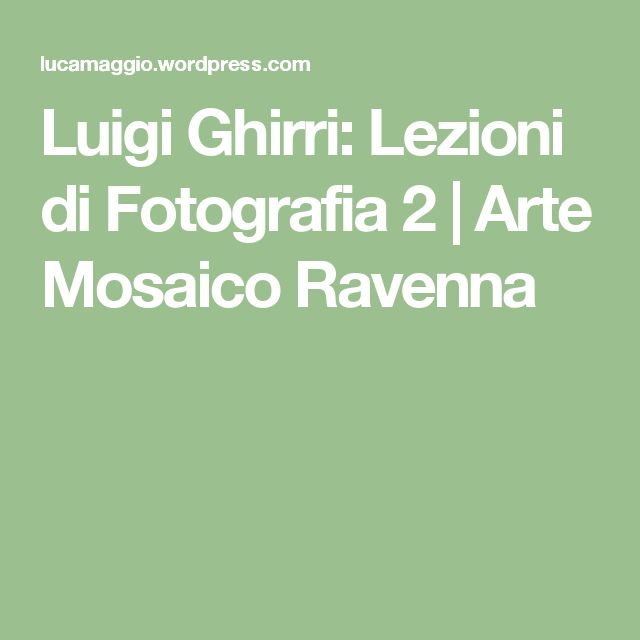 Luigi Ghirri: Lezioni di Fotografia 2 | Arte Mosaico Ravenna