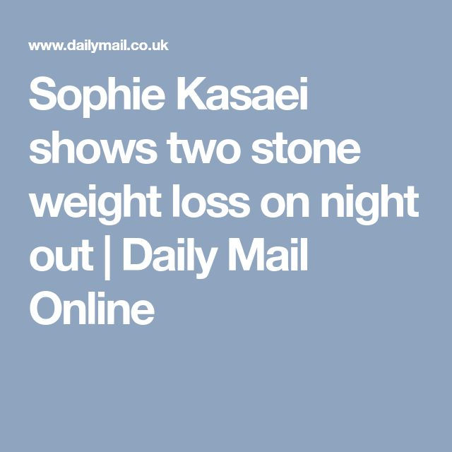 Sophie Kasaei shows two stone weight loss on night out | Daily Mail Online