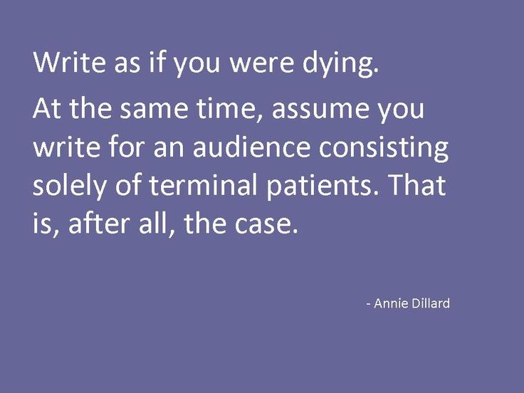 Annie Dillard advice on writing.