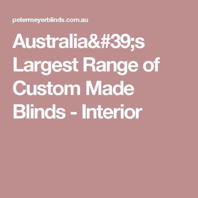 Australia's Largest Range of Custom Made Blinds - Interior