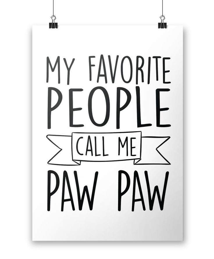 My Favorite People Call Me Paw Paw - Poster | Products ...