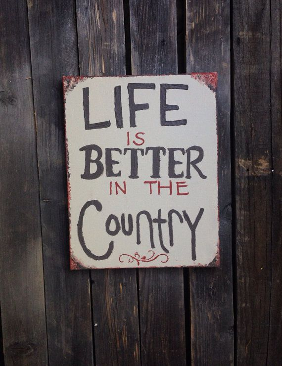 Quote, sign on Canvas Life is Better in the Country on Etsy, $25.00