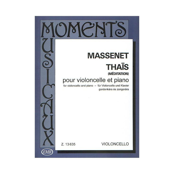 Editio Musica Budapest Meditation (Thas) (Cello and Piano) EMB Series Composed by Jules Massenet