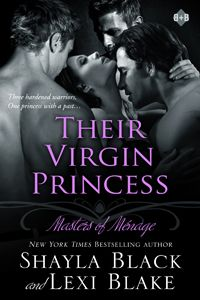 Their Virgin Princess (Masters of Ménage, Book #4) by Shayla Black & Lexi Blake