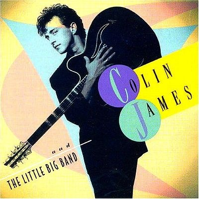 "HAVE -- (CD) Colin James & the Little Big Band ""Colin James & The Little Big Band"""