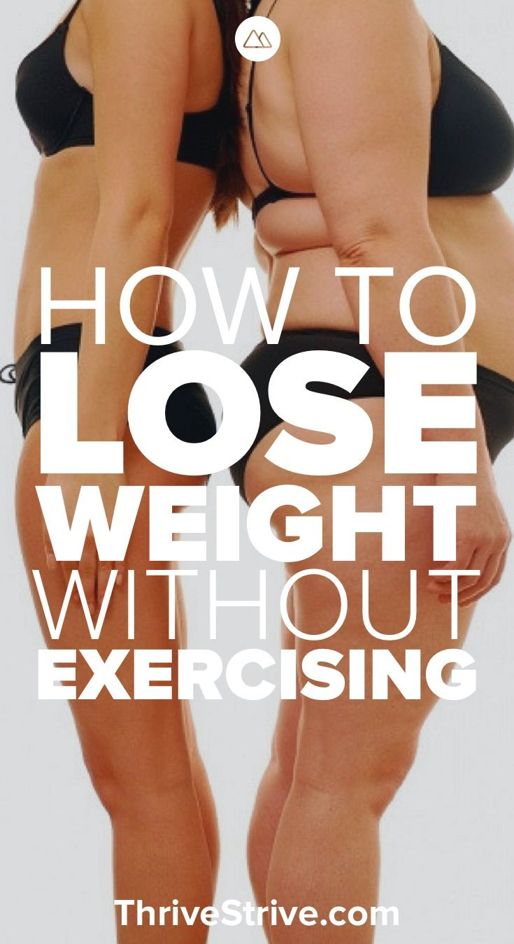 How To Lose Weight Without Exercising Or Eating Tons Of Kale