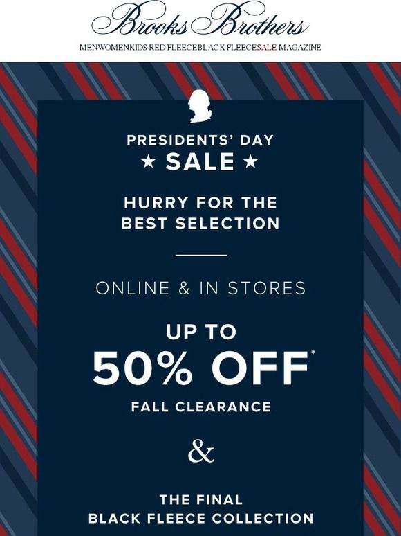 Don't forget! Up to 50% off Presidents' Day Sale - Brooks Brothers